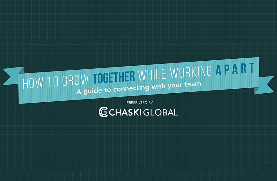 How to Grow Together While Working Apart